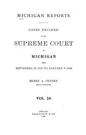 Michigan Reports: Cases Decided in the Supreme Court of Michigan, Volume 58
