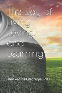 The Joy of Living  Loving  and Learning