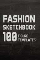 Fashion Sketchbook 100 Figure Templates