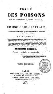 Traité des poisons tirés des règnes minéral, végétal et animal, ou toxicologie générale...