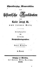 Charakterzüge, Memorabilien und historische Anekdoten von Kaiser Joseph II. und seiner Zeit: Band 1