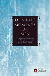 Divine Moments for Men: Everyday Inspiration from God's Word