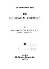 Ten Epochs of Church History: Du Bose, W.P., The ecumenical councils