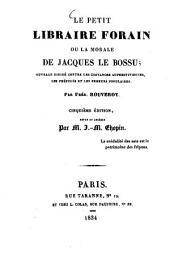 Le petit libraire forain ou la morale de Jacques le bossu: ouvrage dirigé contre les royances superstitieuses, les préjugés et les erreurs populaires