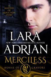Merciless: House of Gravori: A Masters of Seduction Novella