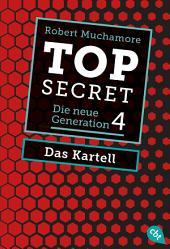 Top Secret. Das Kartell: Die neue Generation 4