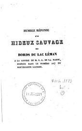 Humble réponse d'un hideux sauvage des bords du lac Léman à la lettre de M. F.C. de La Harpe, insérée dans le numéro 107 du Nouvelliste Vaudois [déc. 1830]