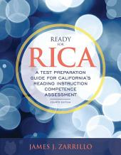 Ready for RICA: A Test Preparation Guide for California's Reading Instruction Competence Assessment, Edition 4