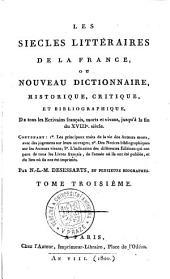Les siècles littéraires de la France: ou nouveau dictionnaire historique, critique et bibliographique. Tome troisiéme, Volume3