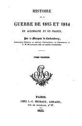Histoire de la guerre de 1813 et 1814 en Allemagne et en France: Volume1