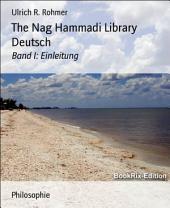 The Nag Hammadi Library Deutsch: Band I: Einleitung