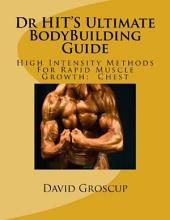 DR HIT'S Ultimate Bodybuilding Guide:Chest