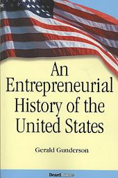 The Wealth Creators: An Entrepreneurial History of the United States