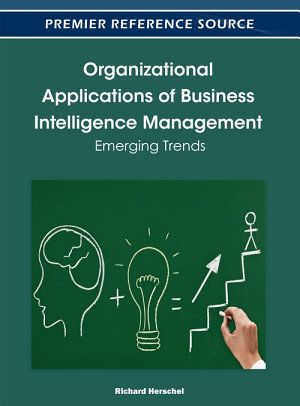 Organizational Applications of Business Intelligence Management: Emerging Trends