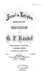 Israel in Egÿpten. (Israël en Égypte.) Oratorium ... Nach Lindpaintner's Bearbeitung. Clavier-Auszug Mit Deutschem und Englischem Text