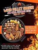 Wood Pellet Smoker and Grill Cookbook 2020 Book