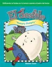 El desfile (The Parade): Humpty Dumpty