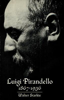 Luigi Pirandello  1867 1936  by  Walter Starkie PDF