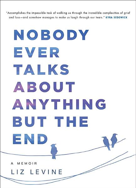 Download Nobody Ever Talks About Anything But the End Book