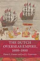 The Dutch Overseas Empire  1600   1800 PDF
