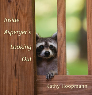 Inside Asperger s Looking Out