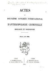 Actes du deuxième Congrès international d'anthropologie criminelle: Biologie et sociologie. (Paris, août 1889)