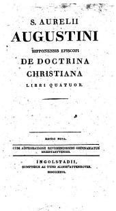 S. Aurelii Augustini Hipponensis Episcopi De Doctrina Christiana Libri Quatuor