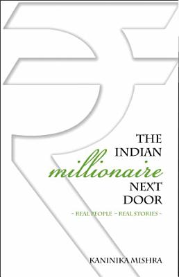 The Indian Millionaire Next Door