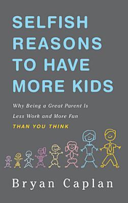 Selfish Reasons to Have More Kids