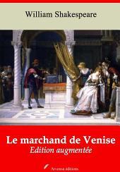 Le marchand de Venise: Nouvelle édition augmentée