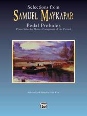 Selections from Samuel Maykapar: Pedal Preludes: For Intermediate Piano