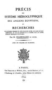 Précis du système hiéroglyphique des anciens Égyptiens, ou, Recherches sur les élémens premiers de cette écriture sacrée
