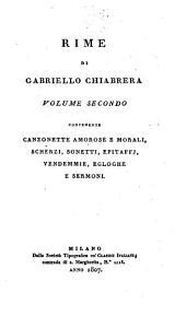 Rime: Contenente canzonette amorese e morali, scherzi, sonetti, epitaffi, vendemmie, egloghe e sermoni, Volume 2