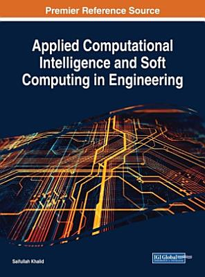 Applied Computational Intelligence and Soft Computing in Engineering PDF