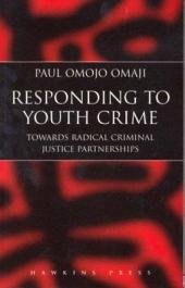 Responding to Youth Crime: Towards Radical Criminal Justice Partnerships