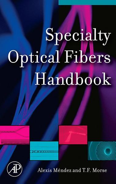 Specialty Optical Fibers Handbook