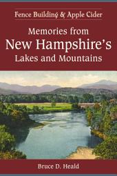 Memories from New Hampshire's Lakes and Mountains: Fence Building and Apple Cider