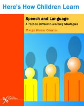 Here's How Children Learn Speech and Language: A Text on Different Learning Strategies