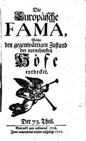 Die europäische Fama, welche den gegenwärtigen Zustand der vornehmsten Höfe entdecket: Band 73