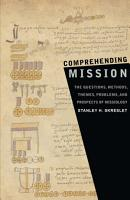 Comprehending Mission  The Questions  Methods  Themes  Problems  and Prospects of Missiology PDF