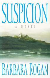 Suspicion: A Novel
