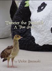 Tweeter The Peachick: A True Story