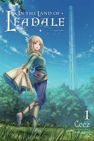 Download In the Land of Leadale  Vol  1  light novel  Book