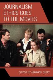 Journalism Ethics Goes to the Movies