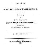 Lehrbuch der musikalischen Composition: Auszug aus Logier's System der Musikwissenschaft : zum Gebrauch für Schulen