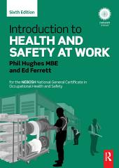 Introduction to Health and Safety at Work: for the NEBOSH National General Certificate in Occupational Health and Safety, Edition 6