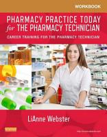 Workbook for Pharmacy Practice Today for the Pharmacy Technician   E Book PDF