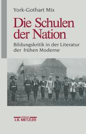 Die Schulen der Nation: Bildungskritik in der Literatur der frühen Moderne