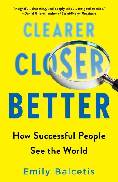 Download Clearer  Closer  Better Book