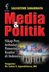 Media dan Politik: Sikap Pers terhadap Pemerintahan Koalisi di Indonesia